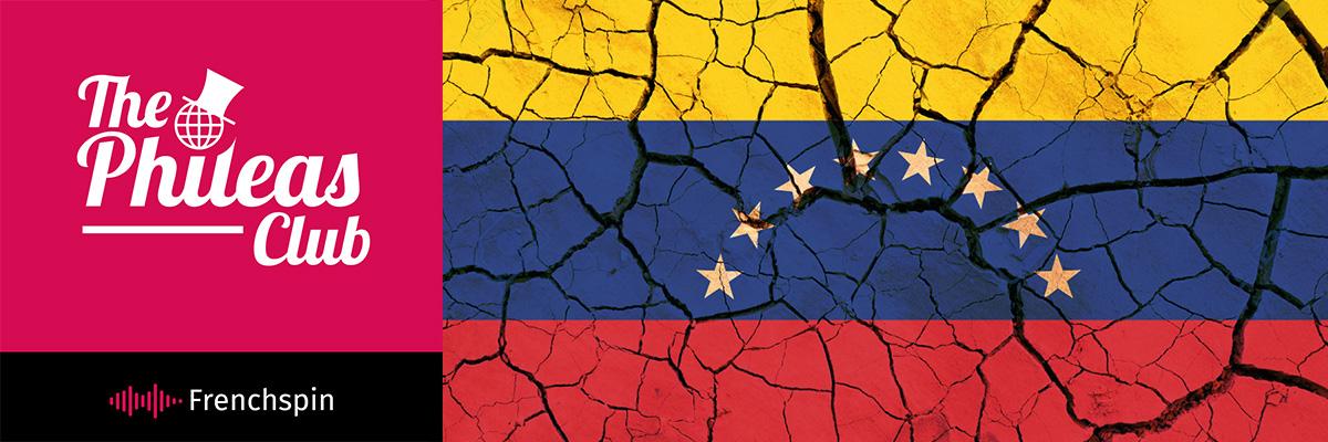 The Phileas Club 94 – Special: WTH is happening in Venezuela?