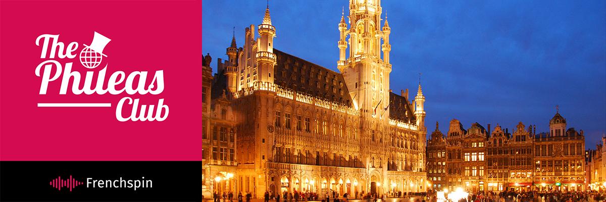 The Phileas Club 102 – Special: The Kingdom of Belgium