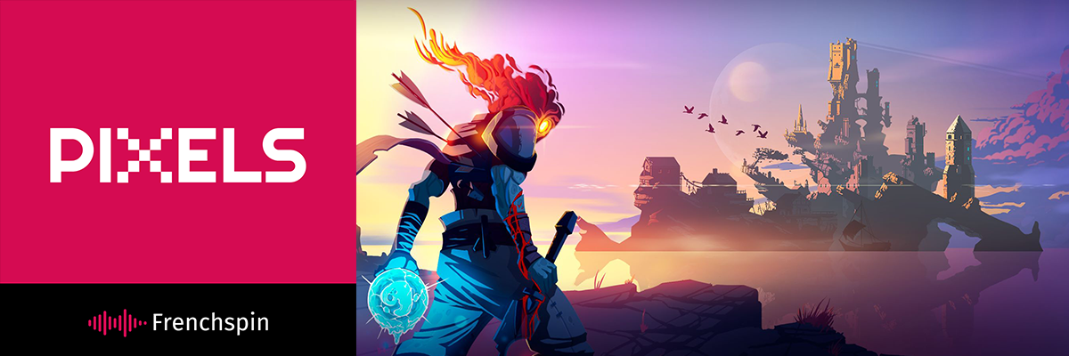 Pixels 91 – Special: Dead Cells: an Hour with the Devs